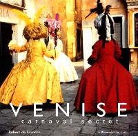 Venise : carnaval secret