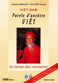 Vietnam, parole d'ancêtre viêt : au temps des mandarins