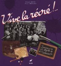 Vive la récré ! : souvenirs et objets de la communale
