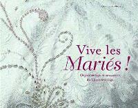 Vive les mariés ! : organisation et souvenirs de notre mariage