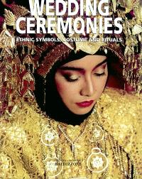Wedding ceremonies : ethnic symbols, costume and rituals