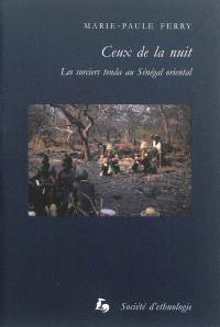 Ceux de la nuit : les sorciers tenda au Sénégal occidental