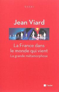 La France dans le monde qui vient : la grande métamorphose; Chroniques sociologiques