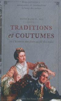 Petit manuel des traditions et coutumes ou L'histoire des fêtes au fil des mois