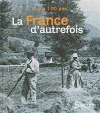 Il y a 100 ans : la France d'autrefois