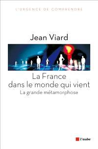 La France dans le monde qui vient : la grande métamorphose