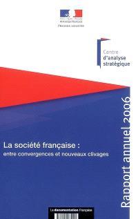 La société française : entre convergences et nouveaux clivages : rapport annuel 2006