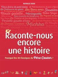 Raconte-nous encore une histoire : pourquoi lire 80 classiques du Père Castor ?