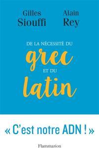De la nécessité du grec et du latin : logique et génie