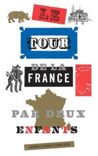 Le tour de la France par deux enfants : devoir et patrie : livre de lecture courante, avec 200 gravures instructives pour leçons de choses