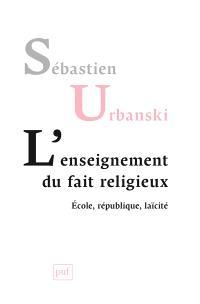 L'enseignement du fait religieux : école, République, laïcité