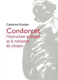 Condorcet : l'instruction publique et la naissance du citoyen