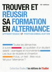 Trouver et réussir sa formation en alternance : apprentissage et professionnalisation