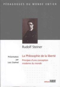 La Philosophie de la liberté : principes d'une conception moderne du monde