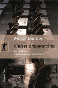 Classes préparatoires : la fabrique d'une jeunesse dominante