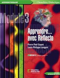 Apprendre-- avec Réflecto  : module 3