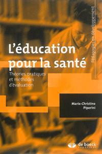 L'éducation pour la santé : théories, pratiques et méthodes d'évaluation