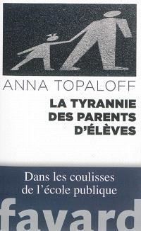 La tyrannie des parents d'élèves : dans les coulisses de l'école publique