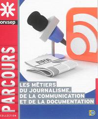 Les métiers du journalisme, de la communication et de la documentation