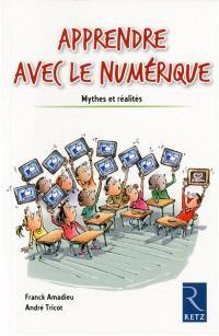 Apprendre avec le numérique : mythes et réalités