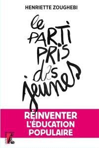 Le parti pris des jeunes : réinventer l'éducation populaire