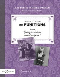 Petit cahier de punitions : jouez à réviser vos classiques !