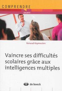 Vaincre ses difficultés scolaires grâce aux intelligences multiples
