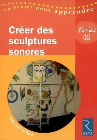 Créer des sculptures sonores : PS, MS, GS