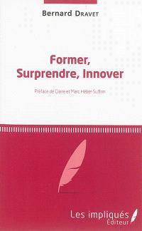 Former, surprendre, innover