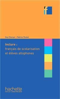 Inclure : français de scolarisation et élèves allophones