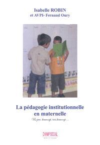 La pédagogie institutionnelle à l'école maternelle : un peu, beaucoup, très beaucoup...