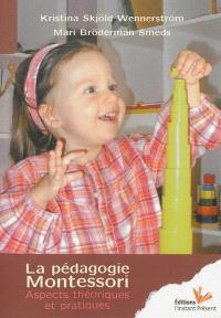 La pédagogie Montessori : aspects théoriques et pratiques