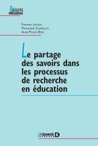 Le partage des savoirs dans les processus de recherche en éducation