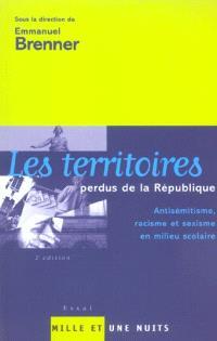 Les territoires perdus de la République : antisémitisme, racisme et sexisme en milieu scolaire