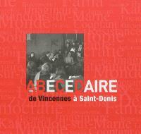 Abécédaire, de Vincennes à Saint-Denis