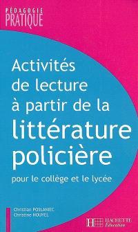 Activités de lecture à partir de la littérature policière : pour le collège et le lycée