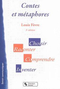 Contes et métaphores : choisir, raconter, comprendre, inventer