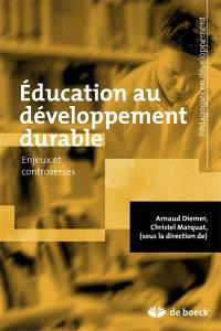 Education au développement durable : enjeux et controverses