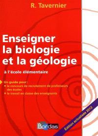 Enseigner la biologie et la géologie à l'école élémentaire : un guide pour le concours de recrutement des professeurs des écoles, le travail en classe des enseignants