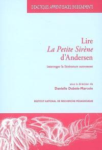 Lire La petite sirène d'Andersen : interroger la littérature autrement