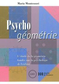Psycho géométrie : l'étude de la géométrie fondée sur la psychologie de l'enfant