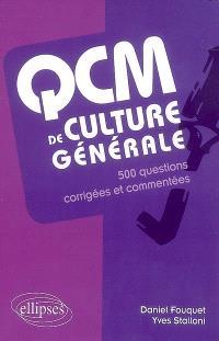 QCM de culture générale : 500 questions corrigées et commentées