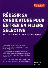 Réussir sa candidature pour entrer en filière sélective : lettre de motivation, CV, entretien