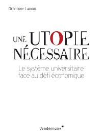 Une utopie nécessaire : le système universitaire face au défi économique
