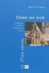 Choisir son école : stratégies familiales et médiations locales