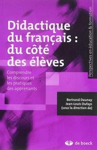Didactique du français, du côté des élèves : comprendre les discours et les pratiques des apprenants