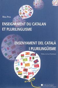 Enseignement du catalan et plurilinguisme = Ensenyament del català i plurilingüisme