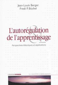 L'autorégulation de l'apprentissage : perspectives théoriques et applications