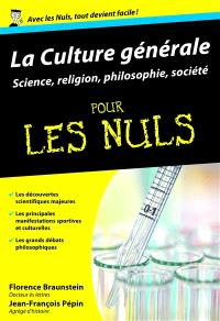 La culture générale pour les nuls. Volume 2, Sciences, religion, philosophie, société