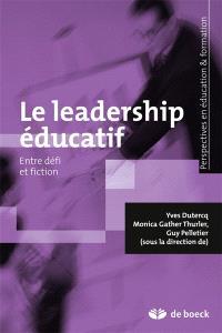 Le leadership éducatif : entre défi et fiction